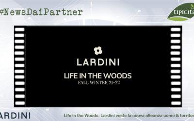Life in the Woods: Lardini veste la nuova alleanza uomo & territorio